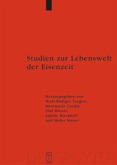 Studien zur Lebenswelt der Eisenzeit - Teegen, Wolf-Rüdiger / Cordie, Rosemarie / Dörrer, Olaf / Rieckhoff, Sabine / Steuer, Heiko (Hgg.)
