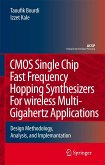 CMOS Single Chip Fast Frequency Hopping Synthesizers for Wireless Multi-Gigahertz Applications: Design Methodology, Analysis, and Implementation