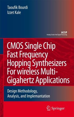 CMOS Single Chip Fast Frequency Hopping Synthesizers for Wireless Multi-Gigahertz Applications: Design Methodology, Analysis, and Implementation - Bourdi, Taoufik; Kale, Izzet