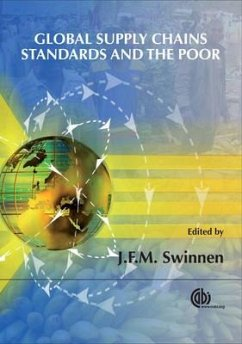 Global Supply Chains, Standards and the Poor: How the Globalization of Food Systems and Standards Affects Rural Development and Poverty - Swinnen, Johan F. M.