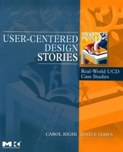 User-Centered Design Stories: Real-World Ucd Ca...