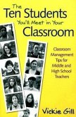 The Ten Students You'll Meet in Your Classroom: Classroom Management Tips for Middle and High School Teachers