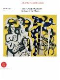 Art of the Twentieth Century, Volume II: 1920-1945 the Artistic Culture Between the Wars