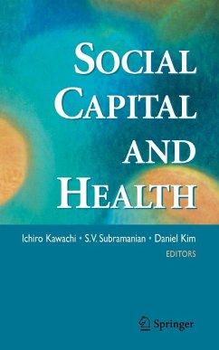Social Capital and Health - Kawachi, Ichiro / Subramanian, S.V. / Kim, Daniel (eds.)