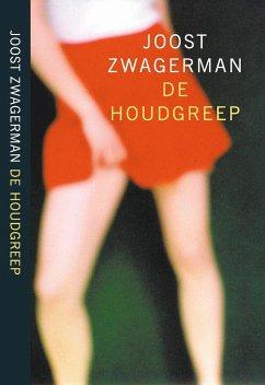 De houdgreep / druk 6 - Zwagerman, Joost