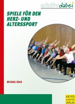 Spiele für den Herz- und Alterssport - Kolb, Michael