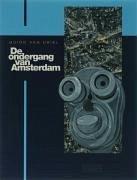 De ondergang van Amsterdam - Driel, G. van