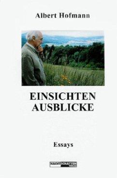 Einsichten - Ausblicke - Hofmann, Albert