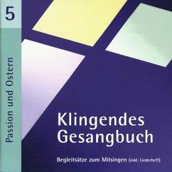 Klingendes Gesangbuch 5-Passion Und Ostern - Dietrich,Bernd/Spaeth,Simone