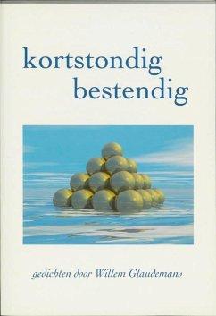 Kortstondig bestendig / druk 1 - Glaudemans, W.