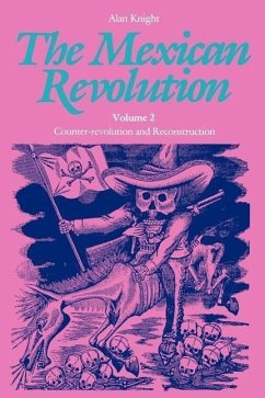 The Mexican Revolution, Volume 2: Counter-Revolution and Reconstruction - Knight, Alan