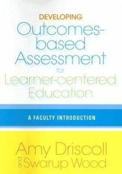 Developing Outcomes-Based Assessment for Learner-Centered Education: A Faculty Introduction - Driscoll, Amy; Wood, Swarup