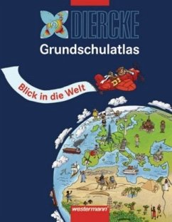 Diercke Grundschulatlas. Blick in die Welt
