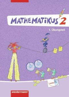 Mathematikus 2. 2 Übungsteile. Allgemeine Ausga...
