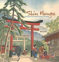 Shin Hanga: The New Print Movement in Japan - Till, Barry