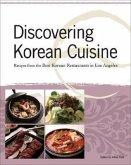 Discovering Korean Cuisine: Recipes from the Best Korean Restaurants in Los Angeles