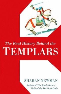 The Real History Behind the Templars - Newman, Sharan