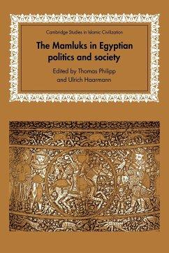 The Mamluks in Egyptian Politics and Society - Philipp, Thomas / Haarmann, Ulrich (eds.)