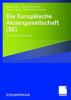 Die Europäische Aktiengesellschaft (SE) - Binder, Ulrike / Jünemann, Michael / Merz, Friedrich / Sinewe, Patrick (Hgg.)