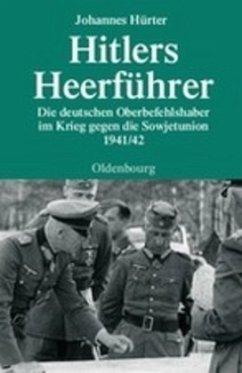 Hitlers Heerführer - Hürter, Johannes