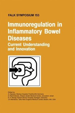 Immunoregulation in Inflammatory Bowel Diseases - Current Understanding and Innovation - Dignass, A. / Rachmilewitz, D. / Stange, E.-F. / Weinstock, J. V. (eds.)