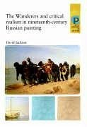 The Wanderers and Critical Realism in Nineteenth-Century Russian Art - Jackson, David