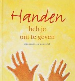 Handen heb je om te geven / druk 1 - Herausgeber: Adema, C. Schoorlemmer, H. / Illustrator: Goede, Irene
