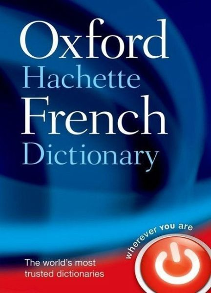 oxford hachette french dictionary von oxford dictionaries englisches buch. Black Bedroom Furniture Sets. Home Design Ideas