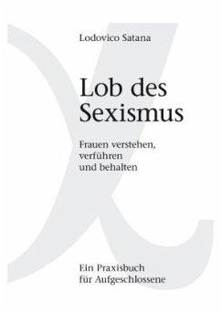 Lob des Sexismus - Satana, Lodovico