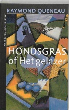 Hondsgras, of Het gelazer / druk 1 - Queneau, R.
