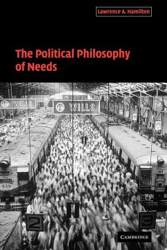 The Political Philosophy of Needs - Hamilton, Lawrence A.