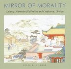 Mirror of Morality: Chinese Narrative Illustration and Confucian Ideology