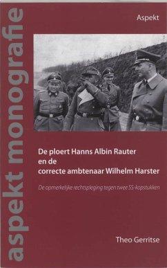 De ploert Hans Albin Rauter en de correcte ambtenaar Wilhelm Harster / druk 1