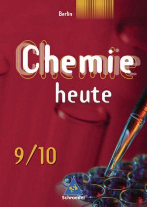 chemie heute 9 10 sch lerband sekundarstufe 1 berlin ausgabe 2006 schulbuch. Black Bedroom Furniture Sets. Home Design Ideas