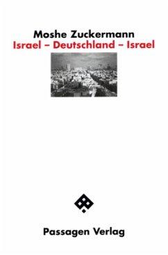 Israel - Deutschland - Israel - Zuckermann, Moshe