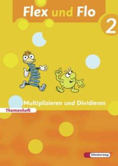 Flex und Flo 2. Themenheft. Multiplizieren und dividieren