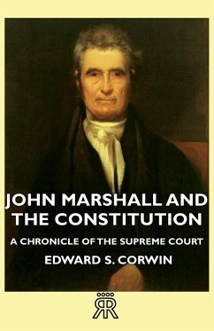 John Marshall and the Constitution - A Chronicle of the Supreme Court