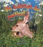 Un Habitat de Pastizal = A Grassland Habitat