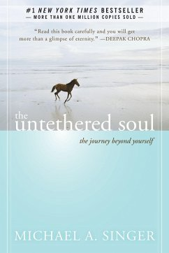 The Untethered Soul - Singer, Michael A.