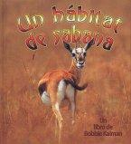 Un Habitat de Sabana = A Savanna Habitat