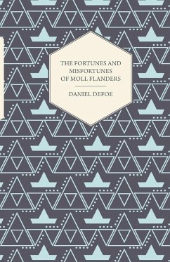 The Fortunes and Misfortunes of Moll Flanders - Defoe, Daniel