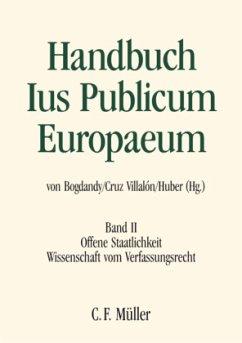 Handbuch Ius Publicum Europaeum 02 - Biernat, Stanislaw; Birkinshaw, Patrick J.; Bogdandy, Armin von; Fioravanti, Maurizio; García-Pechuán, Mariano; Grabenwarter, Christoph