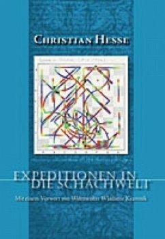 Expeditionen in die Schachwelt - Hesse, Christian