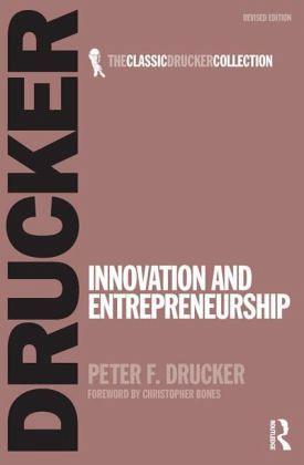 Innovation and Entrepreneurship - Drucker, Peter F.
