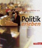 Politik erleben. Schülerband 8.-10. Schuljahr - 9./10. Schuljahr