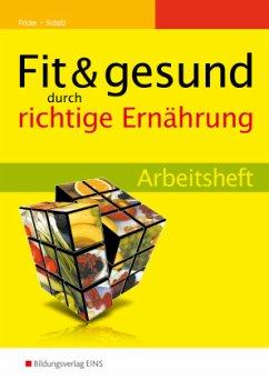 Fit & gesund durch richtige Ernährung Arbeitsheft - Fricke, Holger; Schatz, Sabine