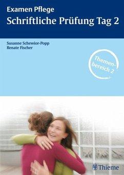 Examen Pflege. Schriftliche Prüfung Tag 2 - Schewior-Popp / Fischer