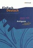 Antigone in Vergangenheit und Gegenwart. EinFach Deutsch Unterrichtsmodelle
