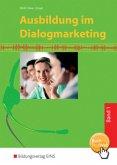 Ausbildung im Dialogmarketing 1. Lehr-/Fachbuch