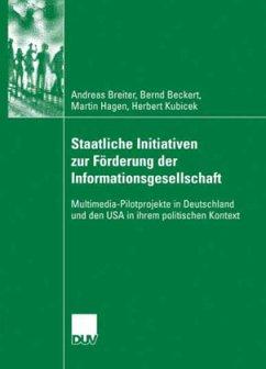 Staatliche Initiativen zur Förderung der Informationsgesellschaft - Breiter, Andreas;Kubicek, Herbert;Beckert, Bernd